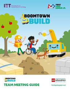 Lego FIRST LEGO League FLLJTEAMGUIDE2019 Boomtown Build Team Meeting Guide