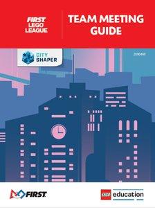 Lego FIRST LEGO League FLLTEAMGUIDE2019 City Shaper Team Meeting Guide